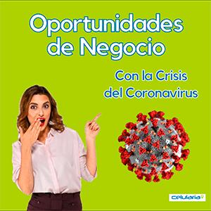 OPORTUNIDADES DE NEGOCIO CON LA CRISIS DEL CORONAVIRUS
